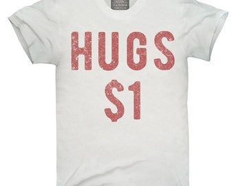 Valentines Day Hugs 1 Dollar T-Shirt, Hoodie, Tank Top, Gifts