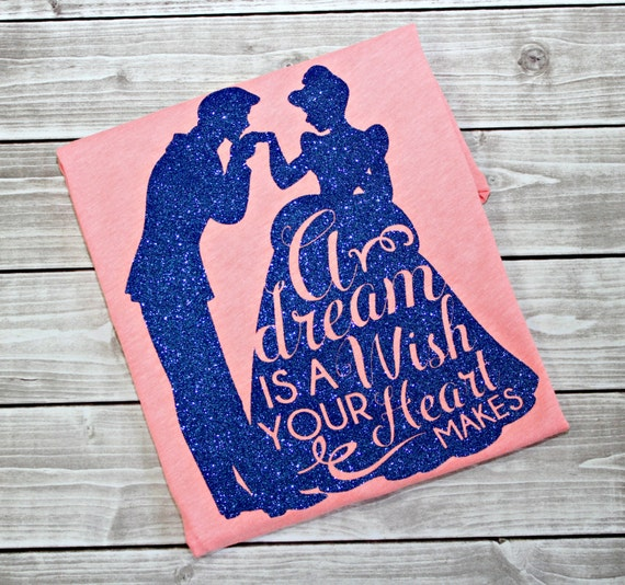 A Dream Is A Wish Your Heart Makes Shirt A Dream Is A Wish