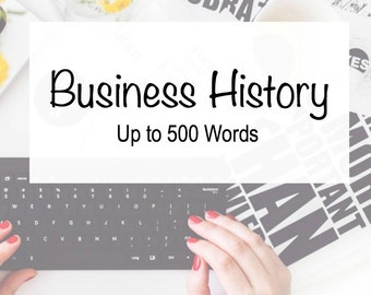 Business History - Company History - Business Writing - Professional Writing