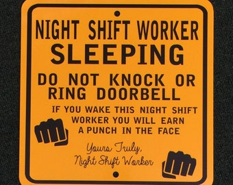 Night Shift Worker Sign 12 inch by 12 inch metal sign