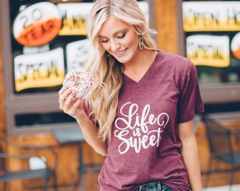 Life Is Sweet. V-neck, Maroon Graphic Tee