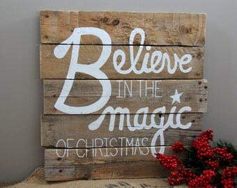 "Holiday ""Believe in the Magic of Christmas"" Reclaimed Pallet Wood Sign"