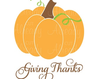 Pumpkin Giving Thanks svg and dxf, Thanksgiving svg, fall svg, cut file, Instant Download