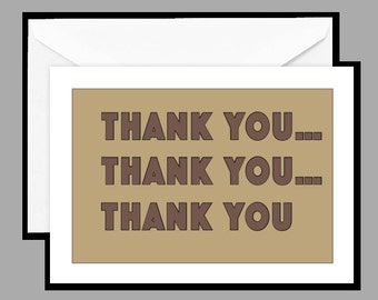 "Greeting Card: ""Thank you...thank you...thank you"""