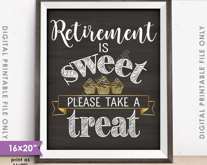 "Retirement Sign, Retirement is Sweet Please Take a Treat, Retirement Party Sign, Cupcake, Chalkboard Style 16x20"" Printable Instant Download"