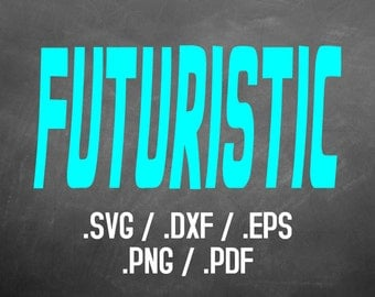 Futuristic Font Design Files For Use With Your Silhouette Studio Software, DXF Files, SVG Font, EPS Files, Svg Fonts, Retro Silhouette