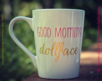 Good Morning Dollface Coffee Mug