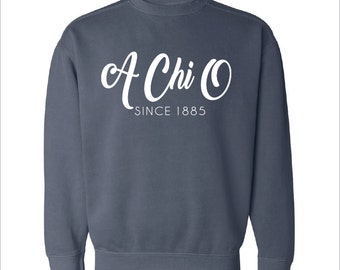 Alpha Chi Omega // A Chi O  // Sorority Comfort Color Greek Sweatshirt (Since-Year)  // Choose Your Color