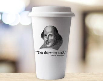 Travel Mug Shakespeare Coffee Cup  Funny Shakespeare Commuter Mug - Travel Mug