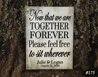 SIT, Now That We Are Together Forever, Please Feel Free, To Sit Wherever, Couples Gift, Wedding Decor, Personalized Sign, Wedding Decor