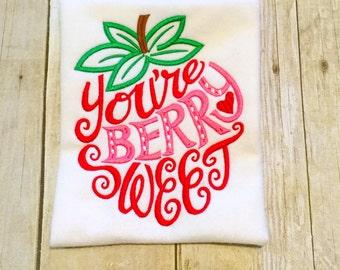 You're Berry Sweet Bodysuit or Shirt - Strawberry Shirt - Girls Strawberry Shirt - Strawberry Shortcake - Girls Summer Shirt