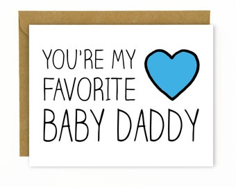 Funny Card for Husband or Boyfriend / Funny Father's Day Card / Birthday Card - Favorite Baby Daddy