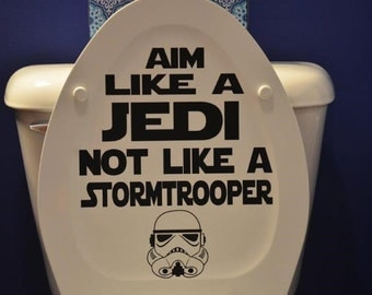 Star Wars Toilet Seat Decal Sticker Aim Like a JEDI not like a Stormtrooper Kids Bathroom