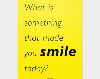 Word Series: What is something that made you smile today? Poster / Home decor prints, Inspirational quotes, quote poster, typography poster