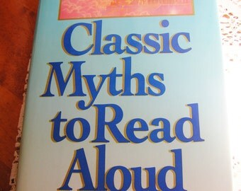 Vintage Classic Myths to Read Aloud Book by William F. Russell, Ed.D. 1989