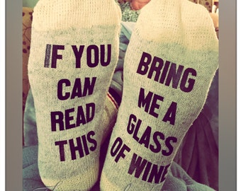 If you can read this socks, Wine Socks, Bring me glass of wine