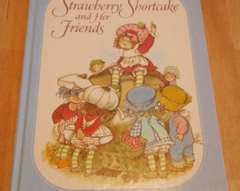 "Vintage Strawberry Shortcake book ""The Adventures Of Strawberry Shortcake and Her Friends"" Hardcover Book By Alexandra Wallner"