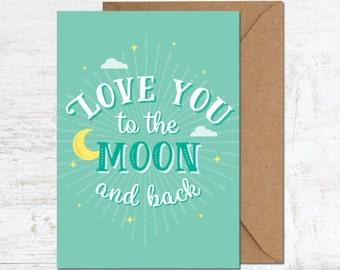 Love You To The Moon Card, Valentines Card, Boyfriend Card, Anniversary Card, Birthday Card, Girlfriend Card, Wedding Card, Greeting Card