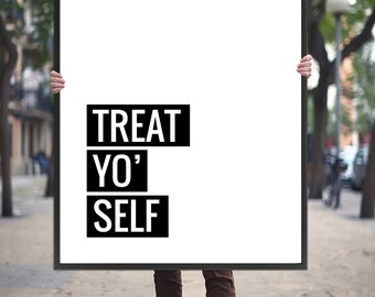 Motivational Quote Treat Yo Self Printable Poster - Monochrome Typographic Art Digital Print Inspiration Quote Wall Art *INSTANT DOWNLOAD*