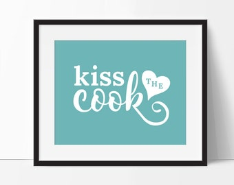 Turquoise Kitchen Art, Kiss the Cook, Mom Gift, 8x10 Kitchen Print, 5x7 Kitchen Print, Turquoise Kitchen Decor, Blue Kitchen