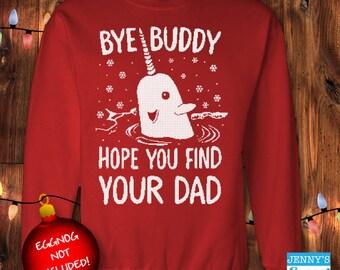 Ugly Christmas Sweater - Bye Buddy Hope You Find Your Dad - Buddy the Elf Sweatshirt-c13