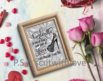 Cinderella is Proof that a new pair of shoes can change your life - SVG - PNG - Quote
