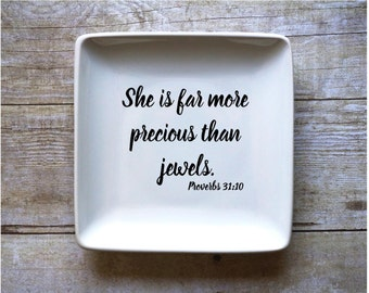She Is Far More Precious Than Jewels - Jewelry Dish - Ring Dish - Change Dish