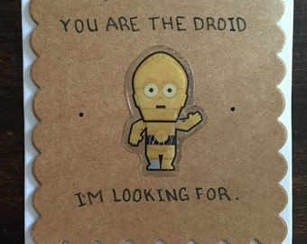 You are the droid I'm looking for.