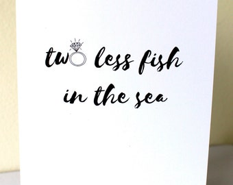 Two Less Fish In The Sea - Congratulations Card