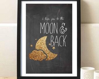 "Moon and stars nursery Art print ""I love you to the moon and back"" Chalkboard nursery, baby shower, moon and back nursery art print, gold"
