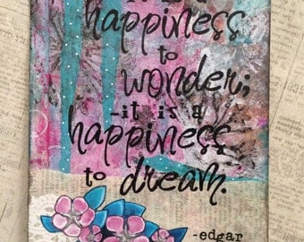 Mixed media 'happiness to wonder' art quote