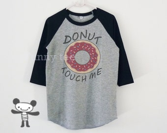 Donut touch me shirt kids raglan shirt +toddlers tshirts +boys girls clothes