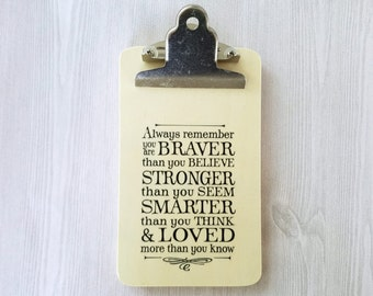 Milne Quote Wood Clipboard Braver Than You Believe Quote Art Wood Gift Stronger Than You Seem Quote Clipboard Winnie the Pooh Gift