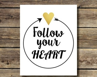 8x10 - Follow Your Heart Digital Print- Gold, Black & White - Arrow and Heart INSTANT DIGITAL DOWNLOAD