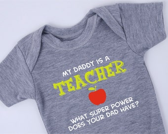 TEACHER GIFT, My Daddy is a TEACHER, What Super Power Does Your Dad Have?, Gift For Teacher, New Dad Gift Idea, Teacher Baby Bodysuit
