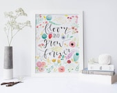 Watercolor Quote Painting/ Inspirational/ Bloom and Grow Print