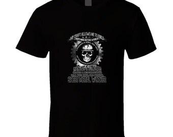 Sheet Metal Worker t-shirt. Sheet Metal Worker tshirt for him or her. Sheet Metal Worker tee as a Sheet Metal Worker idea gift. Sheet Metal