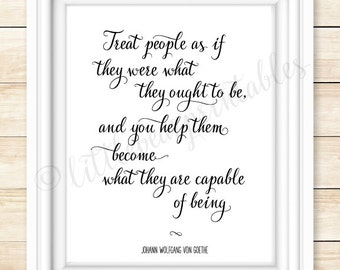 Leadership quote, wall art printable, Treat people as if they were what they ought to be, Von Goethe, office decor wall art, gift for boss