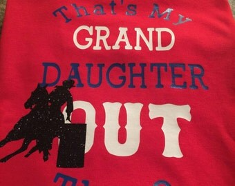 That's My GRAND Daughter Out There Barrel Racing Shirt horses barrels country cowgirl rodeo