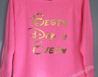 Best Day Ever Sweatshirt, Disney Best Day Every Shirt, Women Disney Shirt, disney bachelorette shirts, Disney Mouse Sweatshirt, Wedding