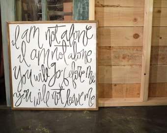 2x2 I am Not Alone Wood Sign