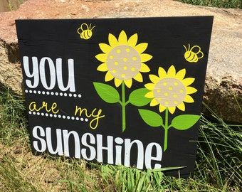 You Are My Sunshine, Sunflowers, Handmade Sign