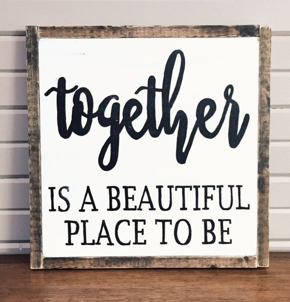 Together Is A Beautiful Place To Be Rustic Wood Sign Wall Art