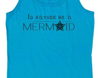Ladies I'd Rather Be A Mermaid Loose Fit Tank Top