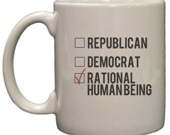 Funny Political Republican Democrat Rational Human Being 11oz Coffee Mug