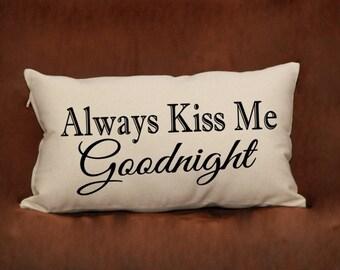 Always Kiss me Goodnight Pillow 12x20