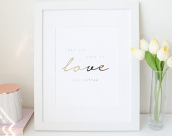 All you need is love and coffee - Rose Gold Foil Print - Minimalist