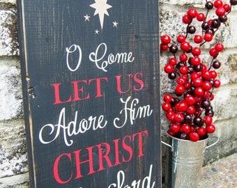 O Come Let Us Adore Him; Rustic Wood Sign