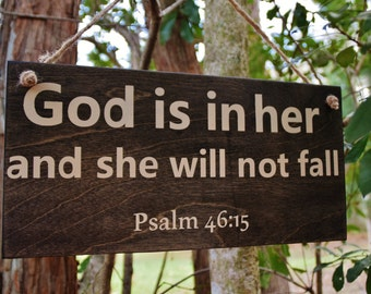 God is in her and she will not Fall Psalm 46:15 - Baby's Room Art, Nursery Decor Painting, Bible Verse. Wooden, Hand Painted 1-sided sign
