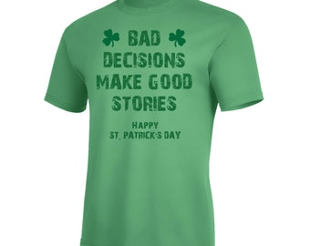 St. Patrick's Day T-Shirt 'Bad Decisions Make Better Stories'